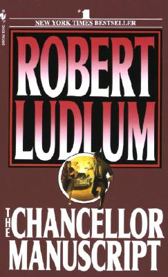 The Chancellor Manuscript: A Novel, Ludlum, Robert