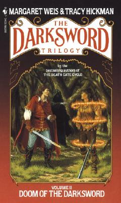 Doom of the Darksword: The Darksword Trilogy Volume II, Weis, Margaret; Kickman, Tracy