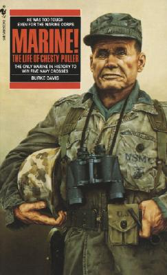 Marine; The Life of Chesty Puller, Davis, Burke