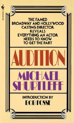 Image for Audition : Everything an Actor Needs to Know to Get the Part