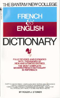 The Bantam New College French & English Dictionary (Bantam New College Dictionary Series), Steiner, Roger