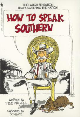 How to Speak Southern, Steve Mitchell