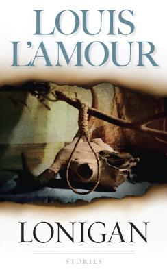 Lonigan (Bantam Classic), LOUIS L'AMOUR