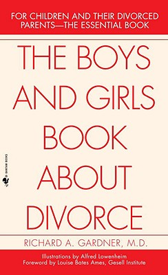 Boys and Girls Book About Divorce, With an Introduction for Parents, Gardner,Richard A.