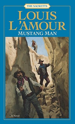 Mustang Man: The Sacketts (Sacketts), Louis L'Amour
