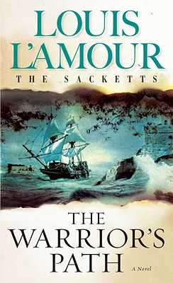 The Warrior's Path: The Sacketts (Sacketts), LOUIS L'AMOUR
