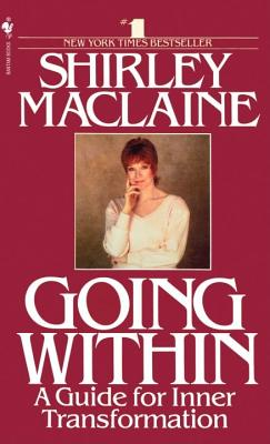 Going Within, Shirley Maclaine