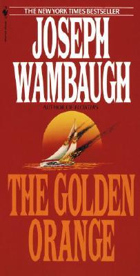 The Golden Orange, Wambaugh, Joseph