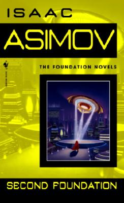 Second Foundation (Foundation Novels), Asimov, Isaac