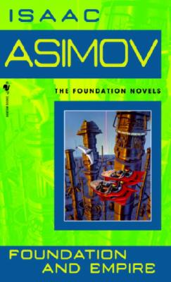 Foundation and Empire (Foundation Novels [science fiction], ISAAC ASIMOV