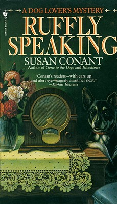 Ruffly Speaking: A Dog Lover's Mystery, Conant, Susan