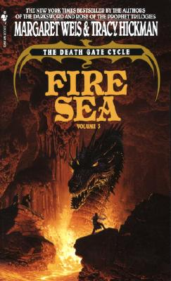 Fire Sea (The Death Gate Cycle, Vol. 3), Weis, Margaret; Hickman, Tracy