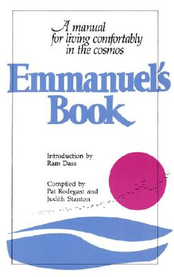 Emmanuel's Book: A Manual for Living Comfortably in the Cosmos, PAT RODEGAST, JUDITH STANTON