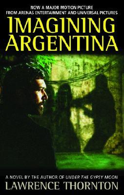 Imagining Argentina, Lawrence Thornton