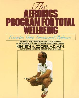 """Aerobics Program For Total Well-Being: Exercise, Diet , And Emotional Balance"", ""Cooper, Kenneth H."""