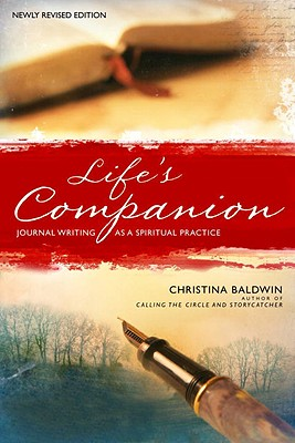 Life's Companion: Journal Writing As a Spiritual Quest, Baldwin, Christina