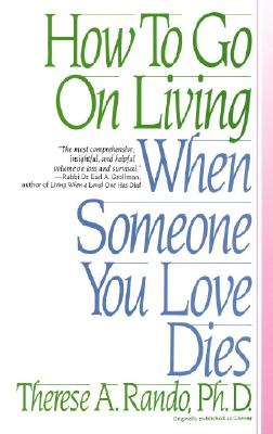 Image for How To Go On Living When Someone You Love Dies