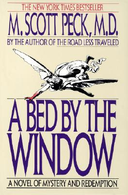 A Bed by the Window: A Novel of Mystery and Redemption, Peck, Morgan Scott