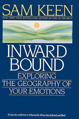 Inward Bound: Exploring the Geography of Your Emotions, Keen, Sam