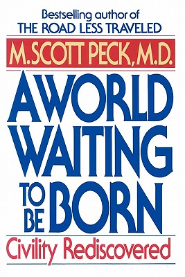 Image for A World Waiting to Be Born: Civility Rediscovered