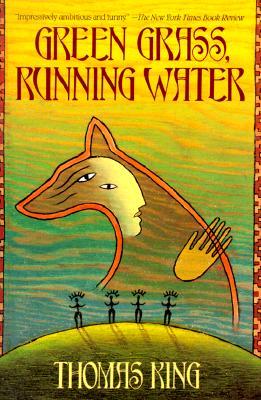 Green Grass, Running Water, Thomas King