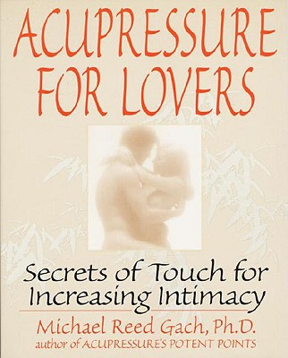 Image for Acupressure for Lovers: Secrets of Touch for Increasing Intimacy