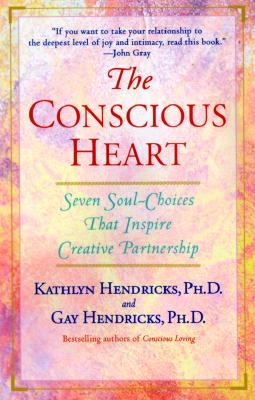 Image for The Conscious Heart: Seven Soul-Choices That Inspire Creative Partnership