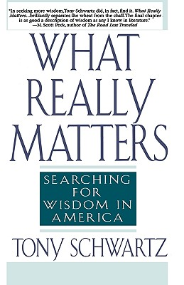 What Really Matters: Searching for Wisdom in America, Schwartz, Tony