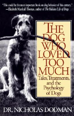 Image for DOG WHO LOVED TOO MUCH, THE TALES TREATMENTS AND THE PSYCHOLOGGY OF DOGS