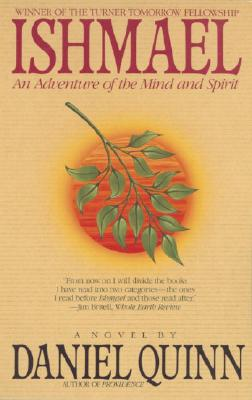 "Ishmael: An Adventure of the Mind and Spirit, ""Quinn, Daniel"""