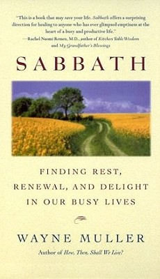 Image for Sabbath: Finding Rest, Renewal, and Delight in Our Busy Lives