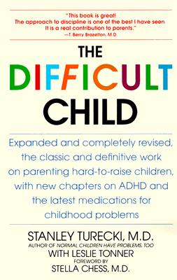 The Difficult Child: Expanded and Revised Edition, Stanley Turecki; Leslie Tonner