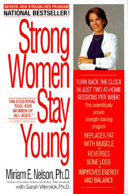 Strong Women Stay Young, MIRIAM E. NELSON, SARAH WERNICK, WENDY WRAY, MIRIAM NELSON