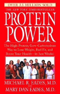 Image for Protein Power: The High-Protein/Low-Carbohydrate Way to Lose Weight, Feel Fit, and Boost Your Health--in Just Weeks!