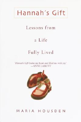 Image for Hannah's Gift: Lessons from a Life Fully Lived