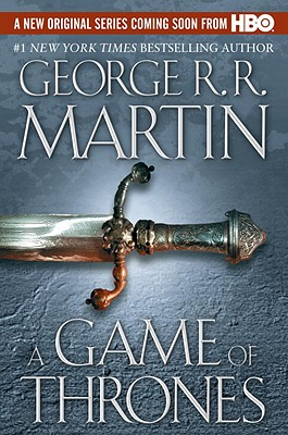 A Game of Thrones (A Song of Ice and Fire, Book 1), George R.R. Martin