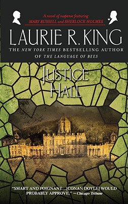 Justice Hall: A novel of suspense featuring Mary Russell and Sherlock Holmes (Mary Russell Novels), Laurie R. King