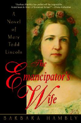Image for The Emancipator's Wife: A Novel of Mary Todd Lincoln
