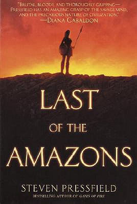 Last of the Amazons: A Novel, Pressfield, Steven