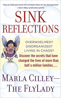 Image for Sink Reflections : Overwhelmed? Disorganized? Living in Chaos?