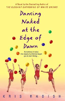 Image for Dancing Naked at the Edge of Dawn: A Novel
