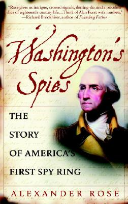WASHINGTON'S SPIES : THE STORY OF AMERIC, ALEXANDER ROSE