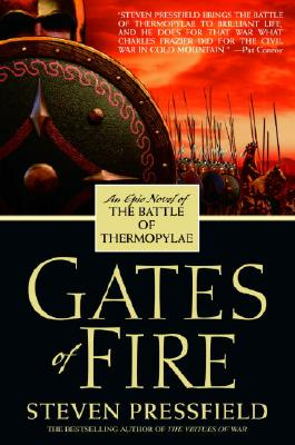 Gates Of Fire : An Epic Novel of the Battle of Thermopylae, STEVEN PRESSFIELD