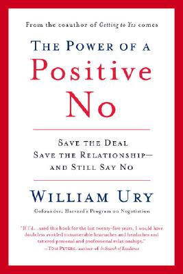 Image for The Power of a Positive No: Save The Deal Save The Relationship and Still Say No