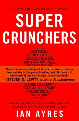 Image for Super Crunchers: Why  Thinking-by-Numbers is the New Way to Be Smart