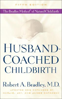 Image for Husband-Coached Childbirth: The Bradley Method Of Natural Childbirth
