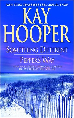 Something Different/Pepper's Way, Kay Hooper