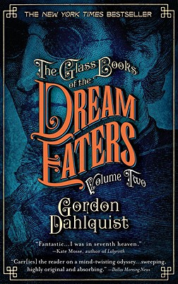 The Glass Books of the Dream Eaters, Volume Two, Gordon Dahlquist
