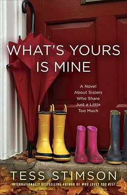 Image for What's Yours Is Mine: A Novel About Sisters Who Share Just a Little Too Much