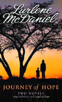 Journey Of Hope: Two Novels, Lurlene Mcdaniel